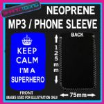 KEEP CALM IM A SUPERHERO BLUE NEOPRENE MP3 MOBILE PHONE SLEEVE